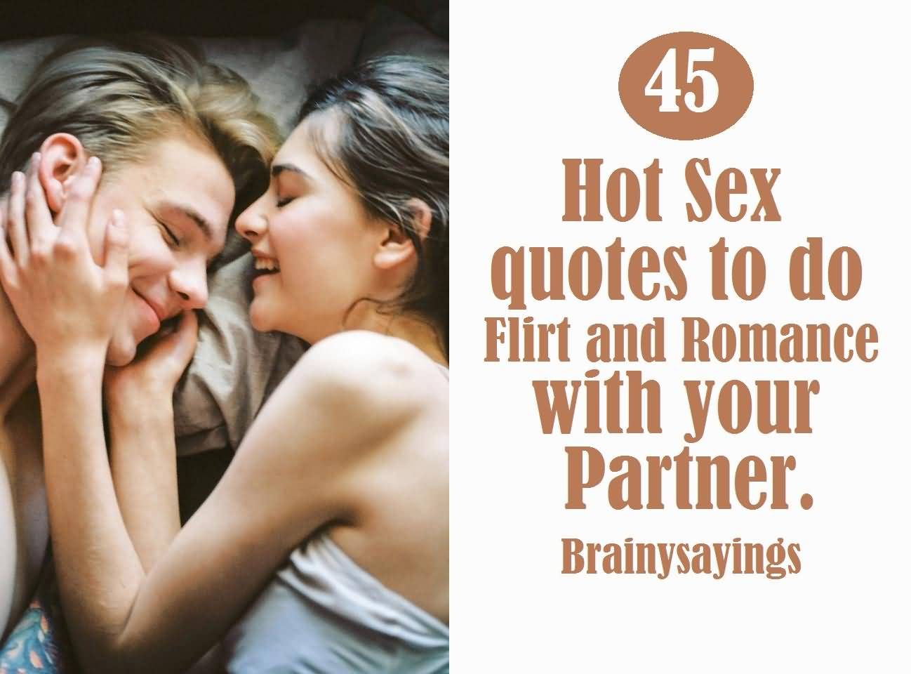 45 Hot Sex Quotes To Do Flirt And Romance With Your Partner
